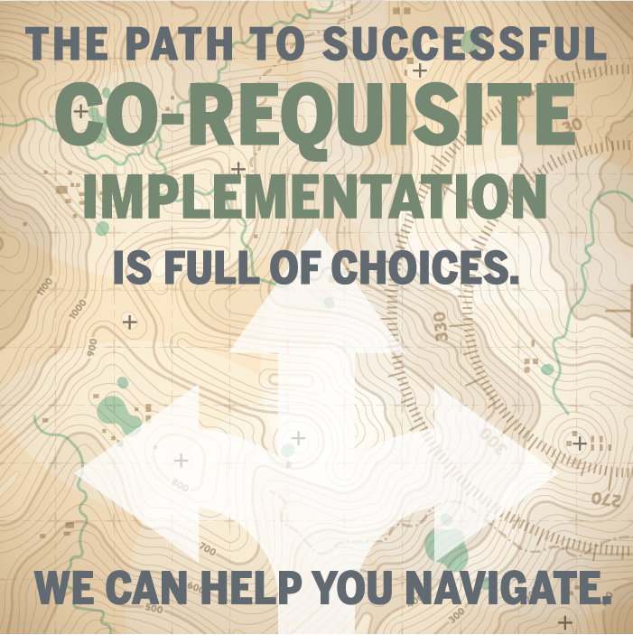 "tan map background with text stating ""the path to successful co-requisite implementation is full of choices. We can help you navigate"""
