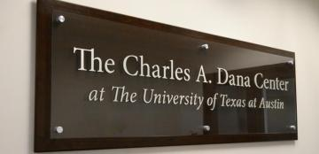 "A sign reading ""The Charles A. Dana Center at The University of Texas at Austin"""