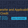 "This graphic reads ""Transfer and Applicability of Credit: Call to Action"" and includes the logo of the Scaling Partners Network."